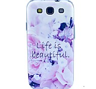 A Beautiful Life Pattern TPU Soft Case for S3 I9300