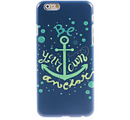 Be Your Own Anchor Design Hard Case for iPhone 6