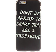 Don't Be Afraid Design Hard Case for iPhone 6
