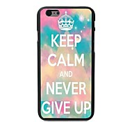 Keep Calm and Never Give Up Design Hard Case for iPhone 6