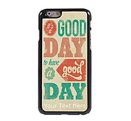 Personalized Gift It's A Good Day Design Aluminum Hard Case for iPhone 6
