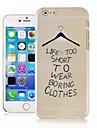 For iPhone 6 Case / iPhone 6 Plus Case Transparent / Pattern Case Back Cover Case Word / Phrase Hard PCiPhone 6s Plus/6 Plus / iPhone